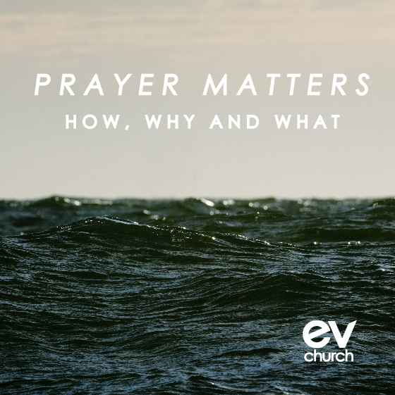 Prayer Matters - How, Why and What