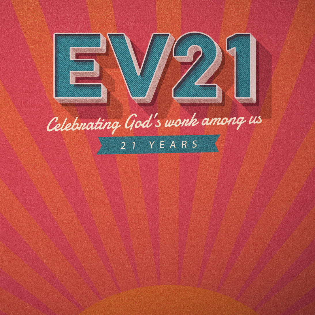 EV21 - Celebrating God's work among us.
