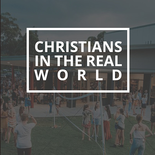 Christians in the Real World