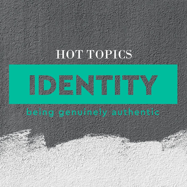Hot Topics - Identity